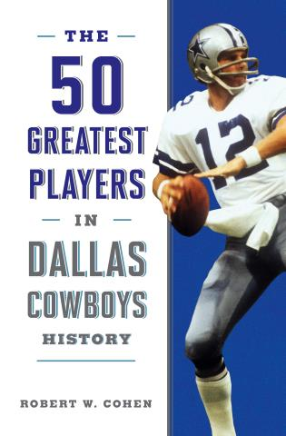 Cover image for the book The 50 Greatest Players in Dallas Cowboys History