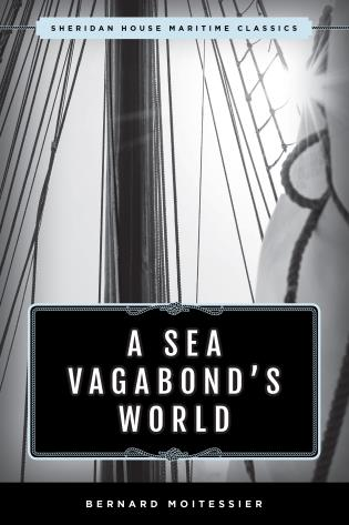 Cover image for the book A Sea Vagabond's World: Boats and Sails, Distant Shores, Islands and Lagoons