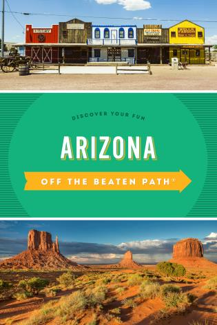 Cover image for the book Arizona Off the Beaten Path®: Discover Your Fun, Eighth Edition