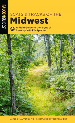 Cover image for the book Scats and Tracks of the Midwest: A Field Guide to the Signs of Seventy Wildlife Species, Second Edition