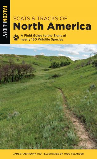 Cover image for the book Scats and Tracks of North America: A Field Guide To The Signs Of Nearly 150 Wildlife Species, Second Edition