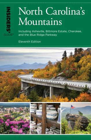 Cover image for the book Insiders' Guide® to North Carolina's Mountains: Including Asheville, Biltmore Estate, Cherokee, and the Blue Ridge Parkway, Eleventh Edition