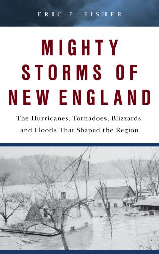 Cover Image of the book titled Mighty Storms of New England