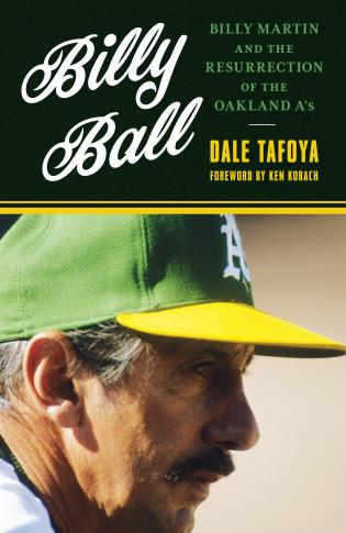 Cover image for the book Billy Ball: Billy Martin and the Resurrection of the Oakland A's