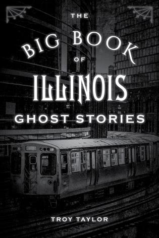 Cover image for the book The Big Book of Illinois Ghost Stories