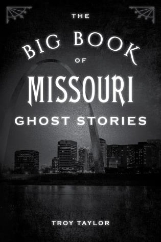 Cover image for the book The Big Book of Missouri Ghost Stories