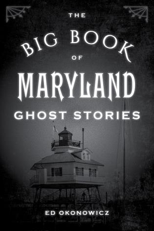 Cover image for the book The Big Book of Maryland Ghost Stories