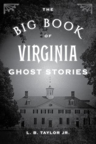 The Big Book of Virginia Ghost Stories - 9781493043965