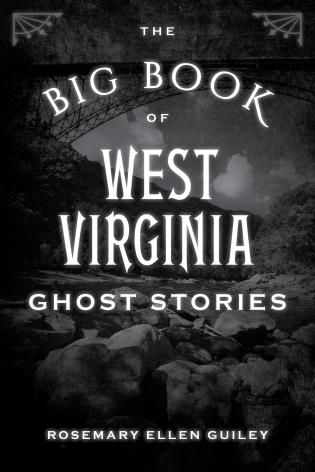 Cover image for the book The Big Book of West Virginia Ghost Stories