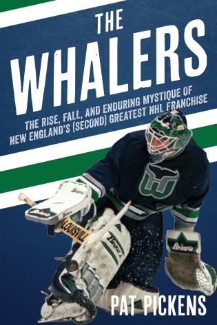 Cover image for the book The Whalers: The Rise, Fall, and Enduring Mystique of New England's (Second) Greatest NHL Franchise