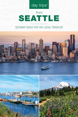 Cover image for the book Day Trips® from Seattle: Getaway Ideas For The Local Traveler, Second Edition