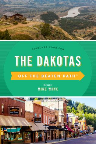 Cover image for the book The Dakotas Off the Beaten Path®: Discover Your Fun, Tenth Edition