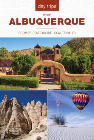 Cover image for the book Day Trips® from Albuquerque: Getaway Ideas For The Local Traveler, 2nd Edition