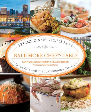 Cover image for the book Baltimore Chef's Table: Extraordinary Recipes From Charm City And The Surrounding Counties