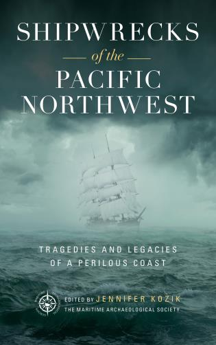 Cover image for the book Shipwrecks of the Pacific Northwest: Tragedies and Legacies of a Perilous Coast