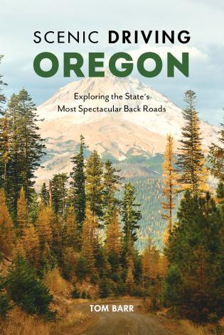 Cover image for the book Scenic Driving Oregon: Exploring the State's Most Spectacular Back Roads, Fourth Edition