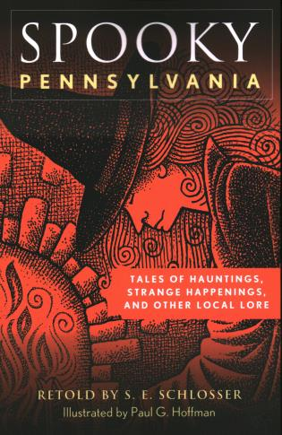 Cover image for the book Spooky Pennsylvania: Tales Of Hauntings, Strange Happenings, And Other Local Lore, Second Edition