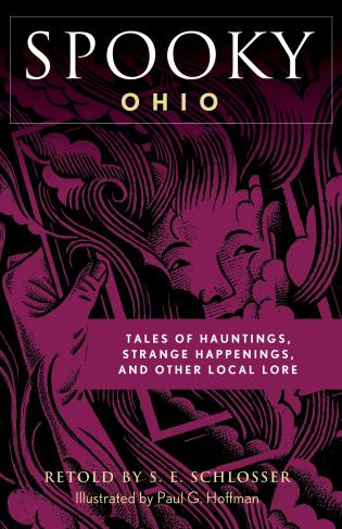 Cover image for the book Spooky Ohio: Tales Of Hauntings, Strange Happenings, And Other Local Lore