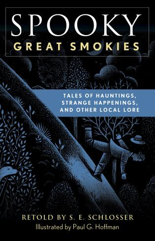Cover image for the book Spooky Great Smokies: Tales of Hauntings, Strange Happenings, and Other Local Lore