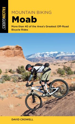 Cover image for the book Mountain Biking Moab: More than 40 of the Area's Greatest Off-Road Bicycle Rides, Fourth Edition