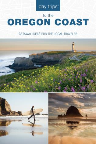 Cover image for the book Day Trips® to the Oregon Coast: Getaway Ideas for the Local Traveler, 1st Edition