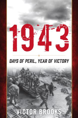 Cover image for the book 1943: Days of Peril, Year of Victory