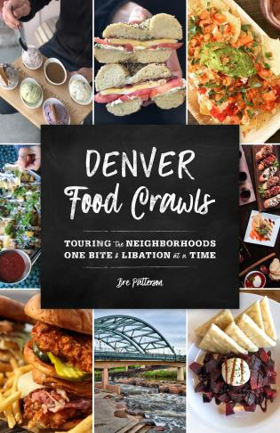 Cover image for the book Denver Food Crawls: Touring the Neighborhoods One Bite and Libation at a Time