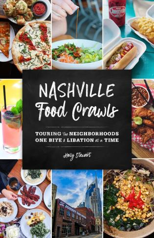 Cover image for the book Nashville Food Crawls: Touring the Neighborhoods One Bite and Libation at a Time