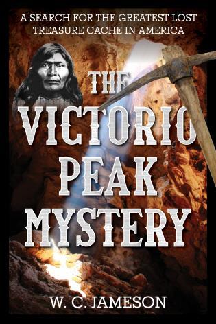 Cover image for the book The Victorio Peak Mystery: A Search for the Greatest Lost Treasure Cache in America