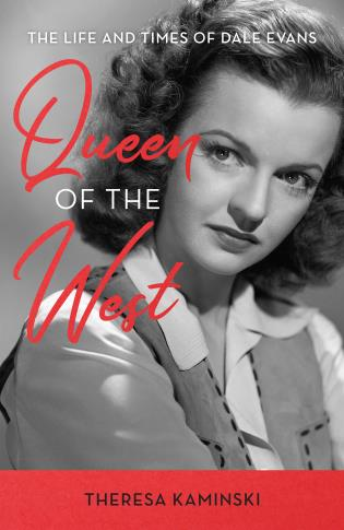 Cover image for the book Queen of the West: The Life and Times of Dale Evans
