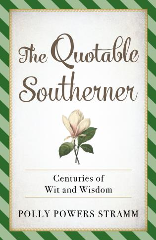 Cover image for the book The Quotable Southerner: Centuries of Wit and Wisdom
