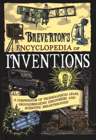 Cover image for the book Breverton's Encyclopedia of Inventions: A Compendium of Technological Leaps, Groundbreaking Discoveries, and Scientific Breakthroughs