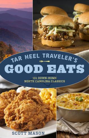 Cover image for the book Tar Heel Traveler's Good Eats: 101 Down-Home North Carolina Classics