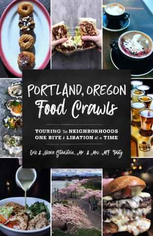 Cover image for the book Portland, Oregon Food Crawls: Touring the Neighborhoods One Bite and Libation at a Time