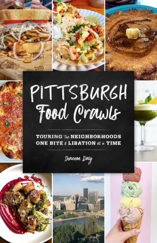 Cover image for the book Pittsburgh Food Crawls: Touring the Neighborhoods One Bite and Libation at a Time