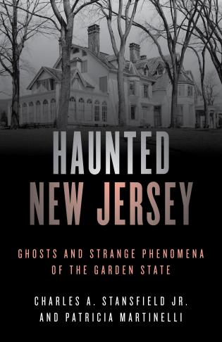 Cover image for the book Haunted New Jersey: Ghosts and Strange Phenomena of the Garden State, Second Edition