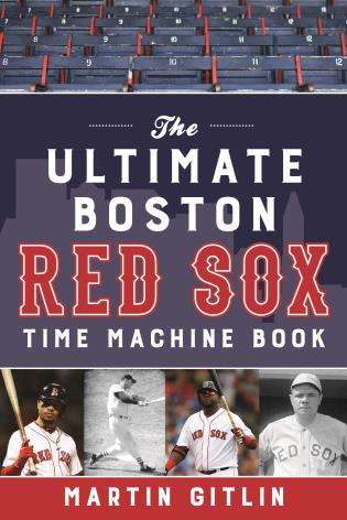 Cover image for the book The Ultimate Boston Red Sox Time Machine Book
