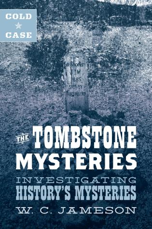 Cover image for the book Cold Case: The Tombstone Mysteries: Investigating History's Mysteries