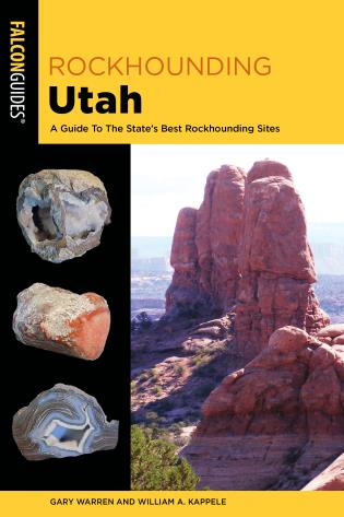 Cover image for the book Rockhounding Utah: A Guide To The State's Best Rockhounding Sites, 3rd Edition