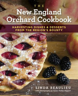 Cover image for the book The New England Orchard Cookbook: Harvesting Dishes & Desserts from the Region's Bounty