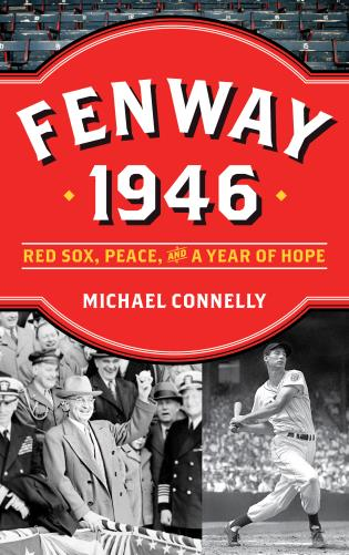 Cover image for the book Fenway 1946: Red Sox, Peace, and a Year of Hope