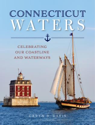 Cover image for the book Connecticut Waters: Celebrating Our Coastline and Waterways