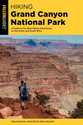 Cover image for the book Hiking Grand Canyon National Park: A Guide to the Best Hiking Adventures on the North and South Rims, 5th Edition