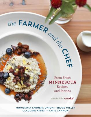 Cover image for the book The Farmer and the Chef: Farm Fresh Minnesota Recipes and Stories