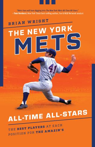 Cover image for the book The New York Mets All-Time All-Stars: The Best Players at Each Position for the Amazin's
