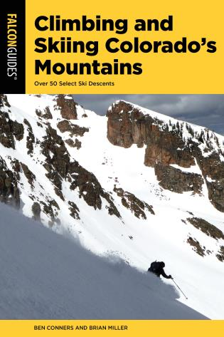 Cover image for the book Climbing and Skiing Colorado's Mountains: Over 50 Select Ski Descents, Second Edition
