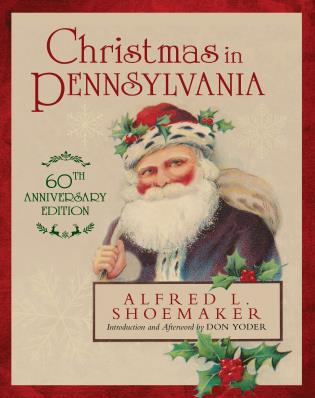 Cover image for the book Christmas in Pennsylvania, 60th Anniversary Edition