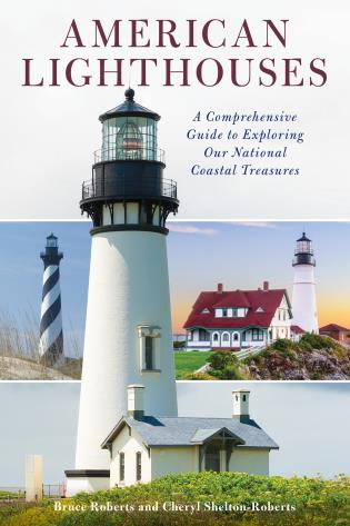 Cover image for the book American Lighthouses: A Comprehensive Guide To Exploring Our National Coastal Treasures, Fourth Edition