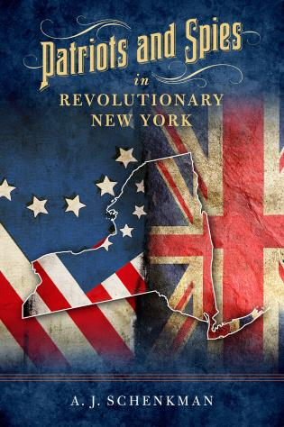 Cover image for the book Patriots and Spies in Revolutionary New York