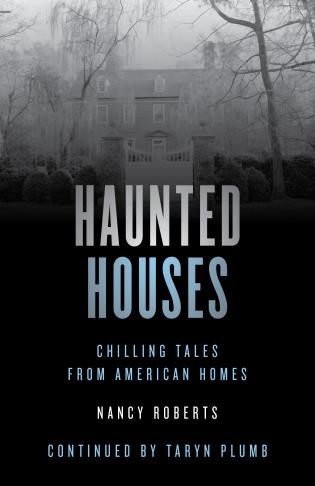 Cover image for the book Haunted Houses: Chilling Tales From 26 American Homes, Fourth Edition